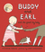 Buddy and Earl and the Great Big Baby by Maureen Fergus