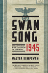 Swansong 1945: A ...