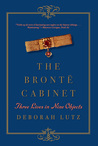 The Brontë Cabinet: Three Lives in Nine Objects