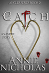 Catch (Angler, #2)