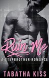 Ruin Me: A Stepbrother Romance