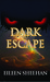 Dark Escape