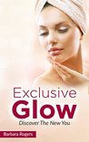 Exclusive Glow: Discover The New You