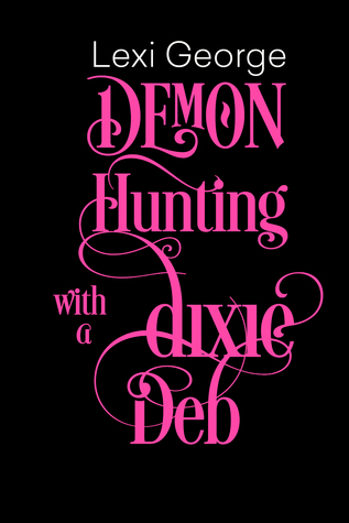 Demon Hunting With a Dixie Deb (Demon Hunting, #4)