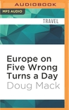 Europe on Five Wrong Turns a Day: One Man, Eight Countries, One Vintage Travel Guide
