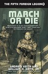 March or Die (The Fifth Foreign Legion Book 1)