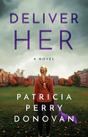 Deliver Her by Patricia Perry Donovan