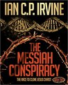 The Messiah Conspiracy: The Race to Clone Jesus Christ (Book Two)