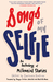 Songs of My Selfie by Constance Renfrow