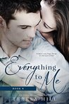 Everything To Me (Book 6)