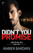 Didn't You Promise? (Bad for You, #2)