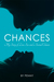 Chances: My Story of Love, Sex and a Second Chance