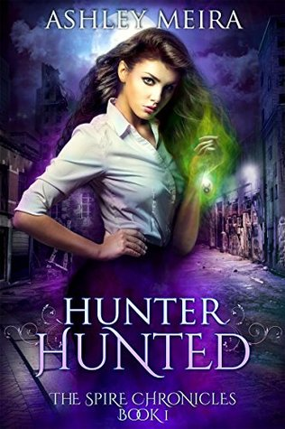 Hunter, Hunted (The Spire Chronicles, Book 1)