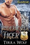 Undercover Tiger: Sarge (Undercover Bear, #4)