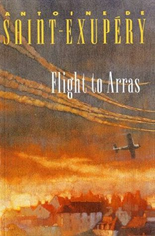 Flight to Arras by Antoine de Saint-Exupéry
