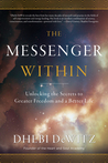The Messenger Within by Dhebi DeWitz