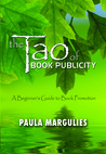 The Tao of Book Publicity by Paula Margulies