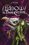 Cover of Shadows of the Dark Crystal (Jim Henson's The Dark Crystal, #1)