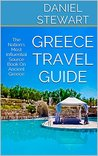 Greece Travel Guide: The Nation's Most Influential Source Book On Ancient Greece