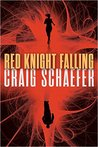 Red Knight Falling by Craig Schaefer