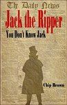 """Jack the Ripper: """"You Don't Know Jack"""""""