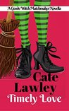 Timely Love (The Goode Witch Matchmaker #1)