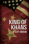 King of Khans by F. Scott Andison