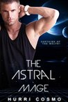 The Astral Mage (Captains to the Wolf, #1)