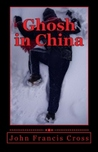 Ghosh in China by John Francis Cross