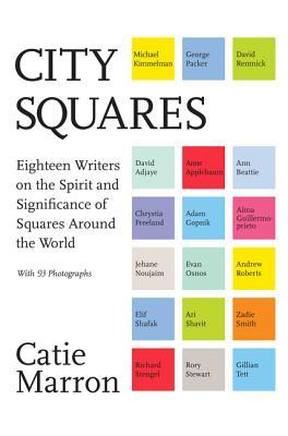 City Squares: From Kabul to Krakow, Moscow to Mexico City: History, Culture, and Geopolitics