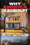 Why America Is Bankrupt: Who Did It and How to Fix It