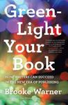 Green-Light Your Book by Brooke Warner
