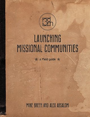 Launching Missional Communities by Mike Breen