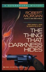 The Thing That Darkness Hides (A Supernatural Mystery)