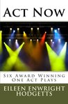 Act Now: Award Winning One Act Plays