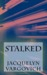 Stalked by Jacquelyn Vargovich
