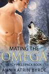 Mating the Omega (Mercy Hills Pack #1)