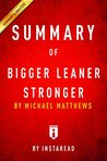 Summary of Bigger Leaner Stronger: by Michael Matthews | Includes Analysis