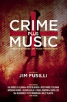 Crime Plus Music: The Sounds of Noir: An Anthology of Music-Based Noir