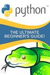 Python: The Ultimate Beginner's Guide!