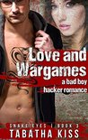 Love and Wargames: A Bad Boy Hacker Romance