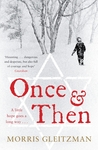 Once & Then by Morris Gleitzman
