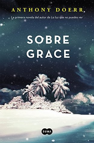 Sobre grace by anthony doerr reviews discussion bookclubs lists