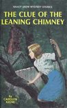 The Clue of the Leaning Chimney (Nancy Drew Mystery Stories, #26)