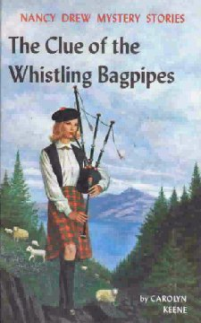 The Clue of the Whistling Bagpipes by Carolyn Keene