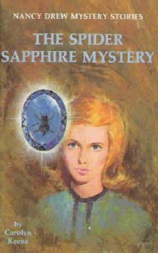 The Spider Sapphire Mystery (Nancy Drew Mystery Stories, #45)