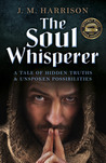 The Soul Whisperer by J.M. Harrison