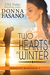 Two Hearts in Winter by Donna Fasano