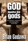 God Against the Gods - Brian Godawa