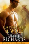 For the Love of a Wolf (Wolves of Stone Ridge #34)